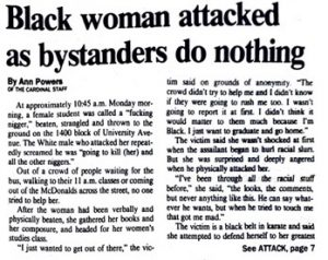 "Newspaper article from the The Daily Cardinal: ""Black woman attacked as bystanders do nothing"", dated April 13, 1988."