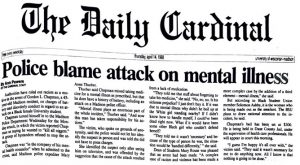 "Newspaper article from the The Daily Cardinal: ""Police blame attack on mental illness"", dated April 14, 1988."
