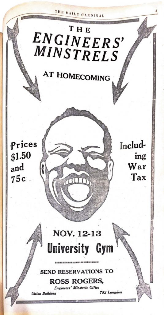 Advertisement for the Engineers' Minstrels at Homecoming with a racist caricature of a Black man. Daily Cardinal, October 27, 1920.
