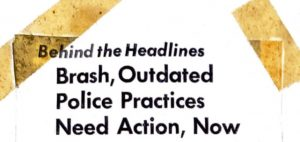 """A 1951 Daily Cardinal opinion piece headline reads """"Behind the Headlines – Brash, Outdated Police Practices Need Action, Now."""" May 23, 1951."""
